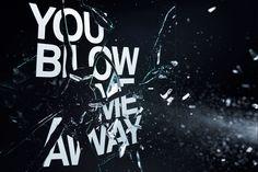 you blow me away