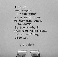 I need you to be real. I need you to be real - with me. Great Quotes, Quotes To Live By, Inspirational Quotes, I Needed You Quotes, Needing You Quotes, I Like You Quotes, Super Quotes, Bien Dit, Under Your Spell