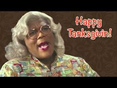 Madea wishes you a Happy Tanksgivin! Madea Humor, Madea Funny Quotes, Funny Jokes, Thanksgiving Quotes Funny, Happy Thanksgiving, Thanksgiving Pictures, Tyler Perry Quotes, Madea Movies, Comedy Clips