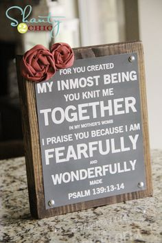 Psalm 139:13-14 Free scripture printable w/ plaque tutorial. Great baby shower gift idea for the nursery.