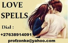 Powerful Love spells ,call Prof zonke +27638914091