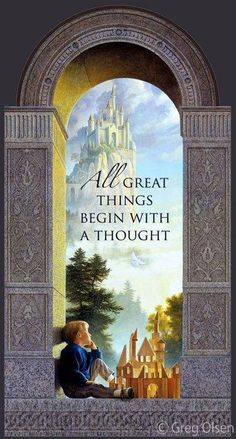 """""""The greatest achievement was at first and for a time a dream. The oak sleeps in the acorn; the bird waits in the egg; and in the highest vision of the soul a waking angel stirs. Dreams are the seedlings of realities."""" –James Allen (from his book 'As A Man Thinketh')"""