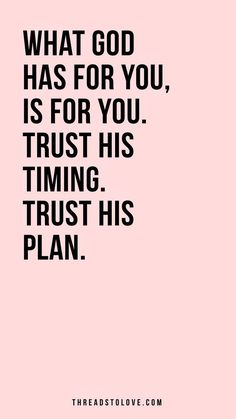 What God has for you is for you. Trust His timing. Trust His plan. // Christian iPhone Wallpaper, scripture iPhone backgrounds, inspirational iPhone w… – Quotation Mark Faith Quotes, Me Quotes, Gods Plan Quotes, Trust In God Quotes, Gods Timing Quotes, Trust Gods Timing, Trust Gods Plan, Bible Motivational Quotes, Biblical Inspirational Quotes