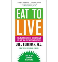 Health = nutrients / calories. This clean eating program works! Menu included! Eat to Live - Dr. Joel Fuhrman