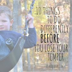 10 Things to Do Differently BEFORE You Lose Your Temper by LisaJo Baker