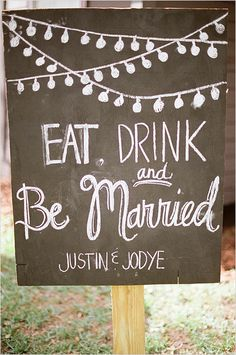 eat drink and be married chalkboard wedding sign   photo: kelianphotography.com