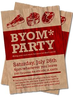 """""""bring your own meat"""" BBQ party invitation @Heidi Freni : why do I  TOTALLY expect Tim to have something like this...but his would be the best meat there? ;)"""