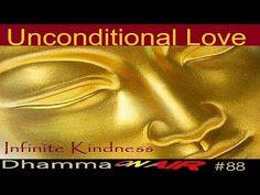 Dhamma on Air #88: Unconditional Love ..  https://www.youtube.com/watch?v=vZrrMu9ZbeA
