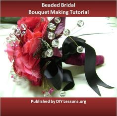 FREE Beaded Bridal Bouquet Making Tutorial