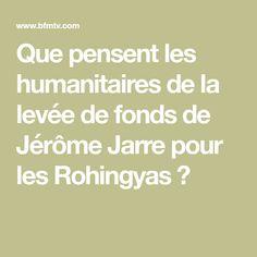 Que pensent les humanitaires de la levée de fonds de Jérôme Jarre pour les Rohingyas ?
