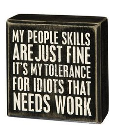 Quotes Sayings and Affirmations Another great find on 'My People Skills Are Just Fine' Box Sign Sign Quotes, Me Quotes, Funny Quotes, Funny Wood Signs, Wooden Signs, Primitive Wood Signs, Great Quotes, Inspirational Quotes, Motivational