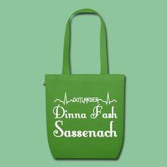 Dinna Fash, Sassenach --- amazing products for all big Outlander fans.