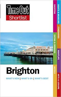 Shortlist Brighton (Time Out Shortlist Brighton): Amazon.co.uk: Time Out: 9781905042968: Books