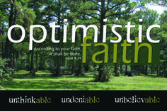 "Optimistic people know that things are working together for their good regardless of it they can see things working out for them or not. Go to http://faithsmessenger.com/optimistic-attitudes/ to read the article ""Optimistic Attitudes Overcome Life's Challenges"""