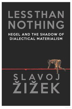 Less Than Nothing: Hegel And The Shadow Of Dialectical Materialism - Isbn:9781844678976 - image 3