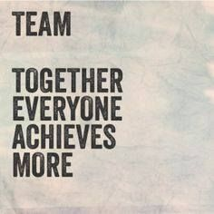 Work as a team and accomplish anything.