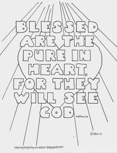 Blessed are the pure in heart coloring page. See more at my blogger. http://coloringpagesbymradron.blogspot.com/