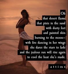 "'Desert Flame' from the book ""Love Her Wild - Atticus"" Poetry Books, Poetry Quotes, Sad Quotes, Daily Quotes, Words Quotes, Wise Words, Quotes To Live By, Best Quotes, Love Quotes"
