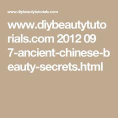 www.diybeautytutorials.com 2012 09 7-ancient-chinese-beauty-secrets.html