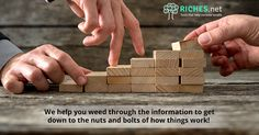 We help you weed through the information to get down to the nuts and bolts of how things work! https://riches.net/ #information #power #business #marketing #finance