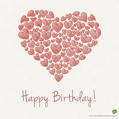 Birth Day QUOTATION – Image : Quotes about Birthday – Description Birthday wish for boyfriend with illustration of a big heart made from smaller hearts Sharing is Caring – Hey can you Share this Quote !