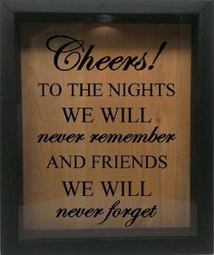 """Wooden Shadow Box Wine Cork/Bottle Cap Holder 9""""x11"""" - Cheers To The Nights We Will Never Remember (Ebony)"""