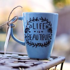"cup ""life is beautiful"""