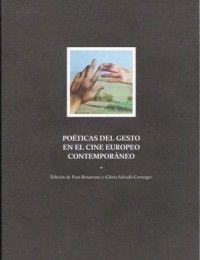 Poéticas del gesto en el cine europeo contemporáneo / edición de Fran Benavente y Glòria Salvadó Corretger