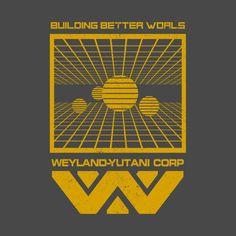 Check out this awesome 'Weiland+Yutani+-+Building+Better+World' design on @TeePublic! #alien #weyland-yutani