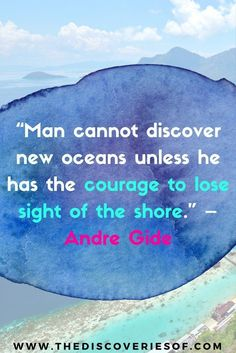Quotes about Journey you should read to inspire your trip. Andre Gide.