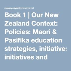 Book 1   Our New Zealand Context: Policies: Maori & Pasifika education strategies, initiatives and reports Cultural Competence, Education Policy, Professional Development, Book 1, New Zealand, Theory, Study, Maori, Studio