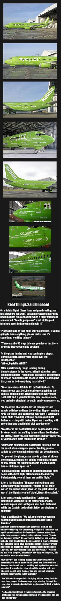 Kulula Airways long but worth it. Kulula is a low-cost South-African airline that doesn't take itself too seriously. inb4 tl;dr inb4 OP can'...