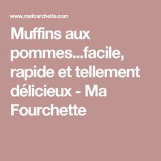 Muffins aux pommes...facile, rapide et tellement délicieux - Ma Fourchette