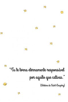 Poster - Pequeno Príncipe Little Prince Quotes, The Little Prince, Wallpaper Bonitos, Hey You, New Years Eve Party, Daily Motivation, In A Heartbeat, Are You Happy, Tatoos