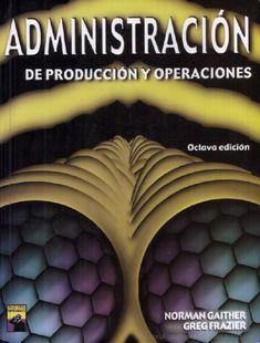 Administración de Producción y Operaciones 8 Edición - Norman Geither Norman, Blog, Google, Operations Management, Financial Statement, Management