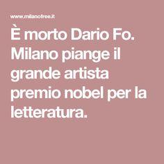 È morto Dario Fo. Milano piange il grande artista premio nobel per la letteratura.