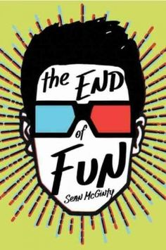 The end of fun by Sean McGinty ---- Seventeen-year-old Aaron is hooked on FUN, a new augmented reality experience that is as addictive as it is FUN. But when he sets off on a treasure hunt, left by his late grandfather, Aaron must navigate the real world and discover what it means to connect--after the game is over. (Mar. '16)