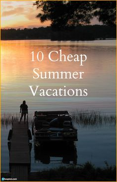10 Summer vacations ideas for the family on a budget. Photo - flickr.com/photos/scottfeldstein