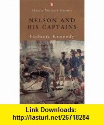 Nelson and His Captains (Penguin Classic Military) (9780141390901) Ludovic Kennedy , ISBN-10: 0141390905  , ISBN-13: 978-0141390901 ,  , tutorials , pdf , ebook , torrent , downloads , rapidshare , filesonic , hotfile , megaupload , fileserve