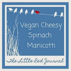 The Little Red Journal | Vegan Cheesey Spinach Manicotti | #vegan #plantbased #manicotti