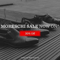Moreschi sale now on! Save 30% on all Moreschi footwear (online only, while stocks last). #moreschi #robinsonsshoes Italian Shoes, All Brands, Shoe Sale, Shoes Online, Robin, Men's Shoes, Footwear, Man Shoes, Shoe