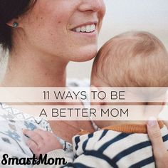 11 Ways to Be A Better Mom - SmartMom