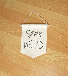 Stay weird banner mini banner embroidered banner by ArtandAroma