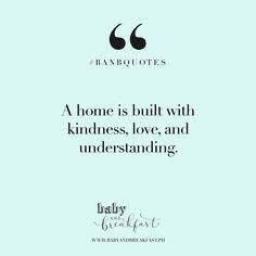 A home is built with kindness, love, and understanding. | Quotes |