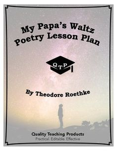my papas waltz by theodore roethke essay These questions now surround theodore roethke's my papa's waltz  in a high  school essay written shortly after his father's death, ted wrote of walloping his.