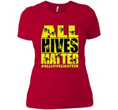 100% Cotton - Imported - Machine wash cold with like colors, dry low heat - All Hives Matter Tshirt. Do you love bees? Original Honeybee Beekeeper Shirts to wear. Perfect for any lover of honey bees.