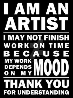 That's the truth, sometimes they draw out and cut amazing and sometimes I got . - ZITATE I QUOTES - Chalk Art Me Quotes, Motivational Quotes, Funny Quotes, Inspirational Quotes, Artist Quotes Funny, Art Quotes Artists, Signs For Mom, Artist Problems, Creativity Quotes