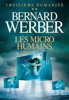 Aujourd'hui en Librairie : Les Micro Humains de  Bernard Werber!
