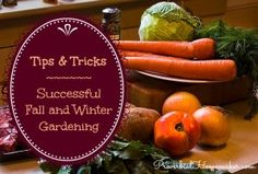 Tips for Successful Fall and Winter Gardening - Proverbial Homemaker