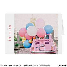 HAPPY *MOTHER'S DAY* TO A ****SPECIAL SISTER!**** CARD